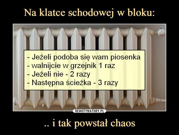 .. i tak powstał chaos –