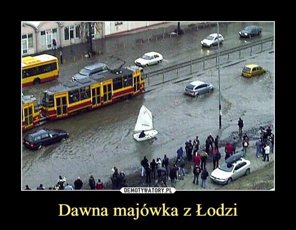 Dawna majówka z Łodzi –