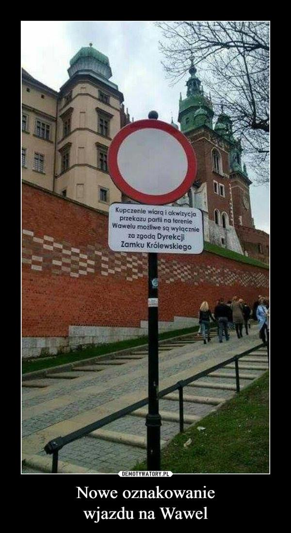 Nowe oznakowaniewjazdu na Wawel –