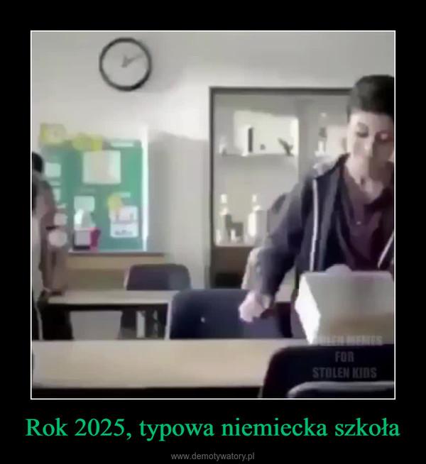 Rok 2025, typowa niemiecka szkoła –