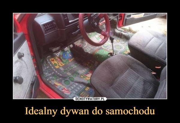 Idealny dywan do samochodu –