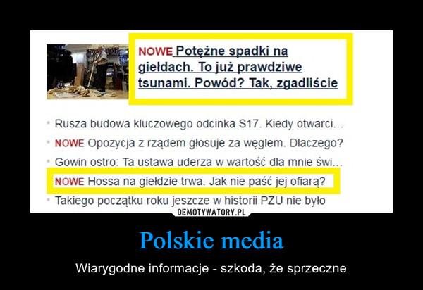 Polskie media – Wiarygodne informacje - szkoda, że sprzeczne
