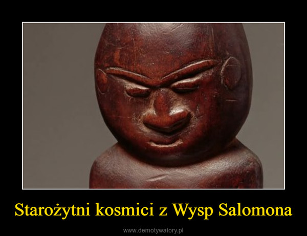 Starożytni kosmici z Wysp Salomona –