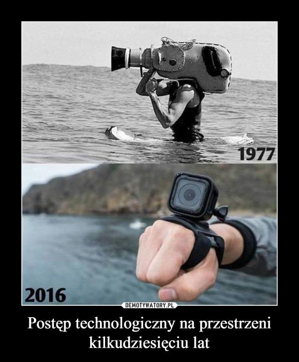 Postęp technologiczny na przestrzeni kilkudziesięciu lat –