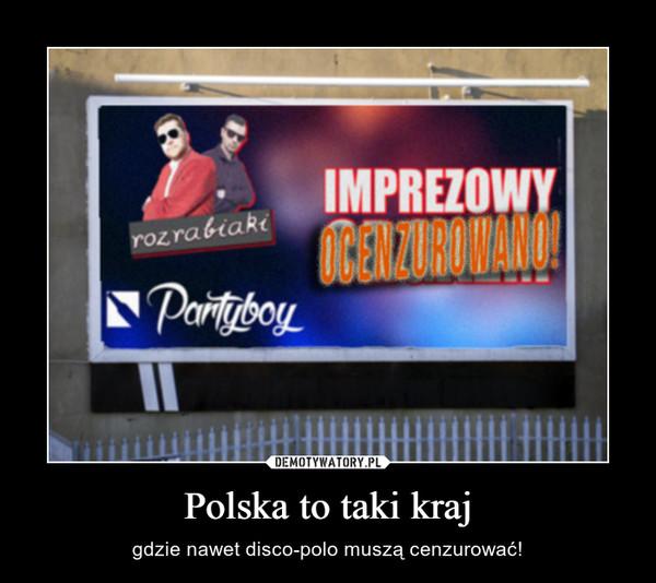 Polska to taki kraj – gdzie nawet disco-polo muszą cenzurować!