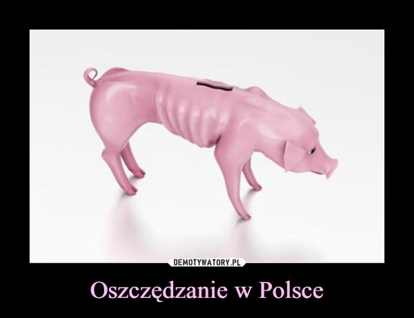 Oszczędzanie w Polsce –