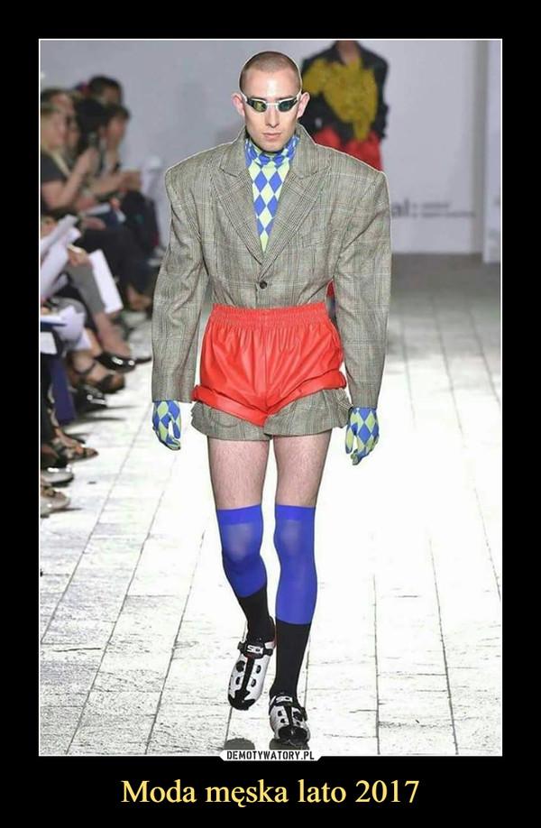 Moda męska lato 2017 –