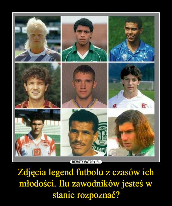Zdjęcia legend futbolu z czasów ich młodości. Ilu zawodników jesteś w stanie rozpoznać? –