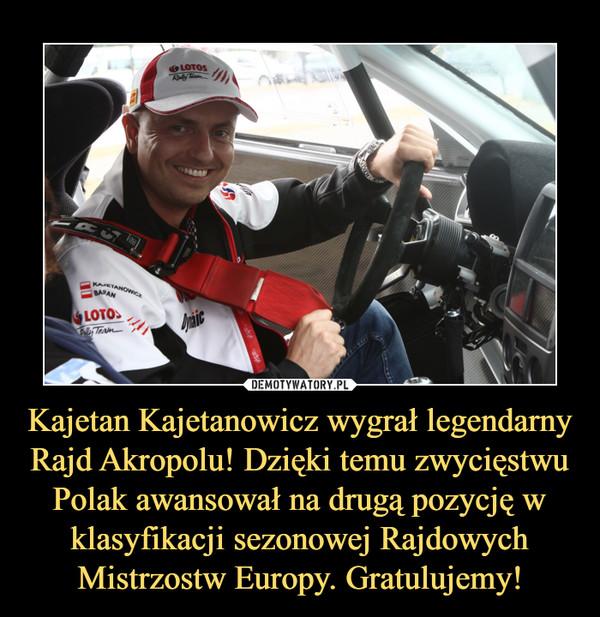 Kajetan Kajetanowicz wygrał legendarny Rajd Akropolu! Dzięki temu zwycięstwu Polak awansował na drugą pozycję w klasyfikacji sezonowej Rajdowych Mistrzostw Europy. Gratulujemy! –