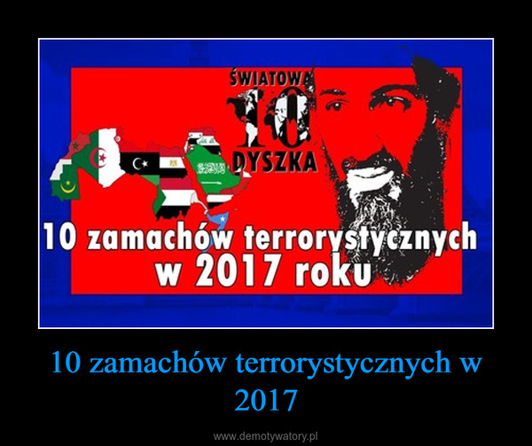 10 zamachów terrorystycznych w 2017 –