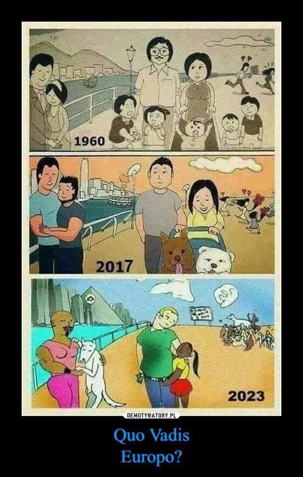 Quo VadisEuropo? –  1960 2017 2023