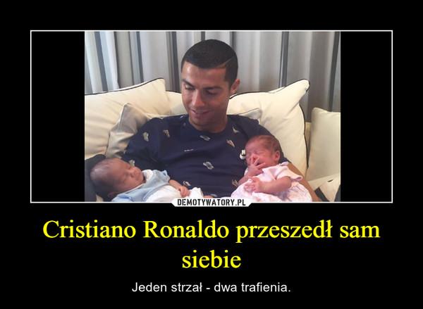 Cristiano Ronaldo przeszedł sam siebie – Jeden strzał - dwa trafienia.