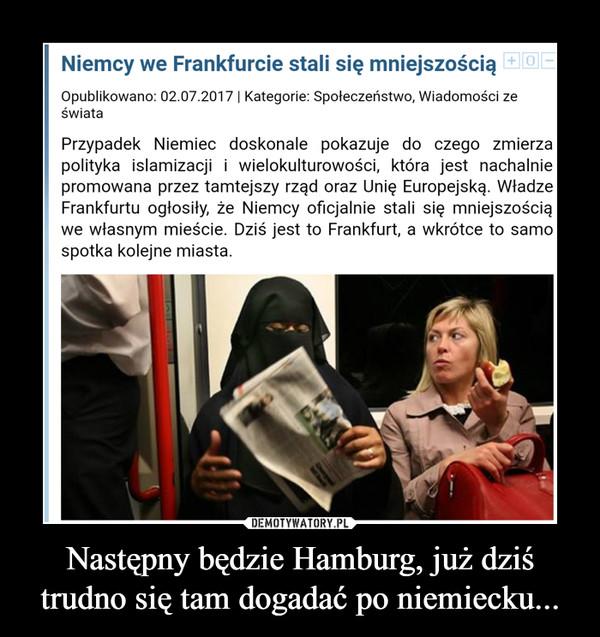 Następny będzie Hamburg, już dziś trudno się tam dogadać po niemiecku... –