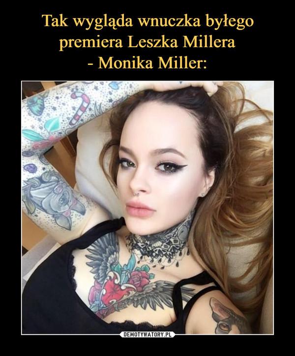 Tak Wygląda Wnuczka Byłego Premiera Leszka Millera Monika