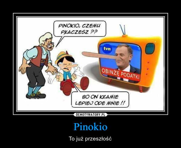 Pinokio – To już przeszłość