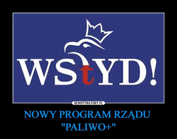 """NOWY PROGRAM RZĄDU  """"PALIWO+"""" –"""