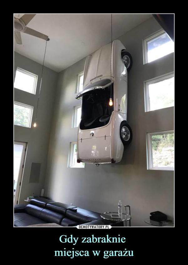Gdy zabraknie miejsca w garażu –