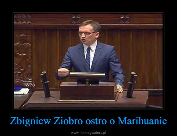 Zbigniew Ziobro ostro o Marihuanie –