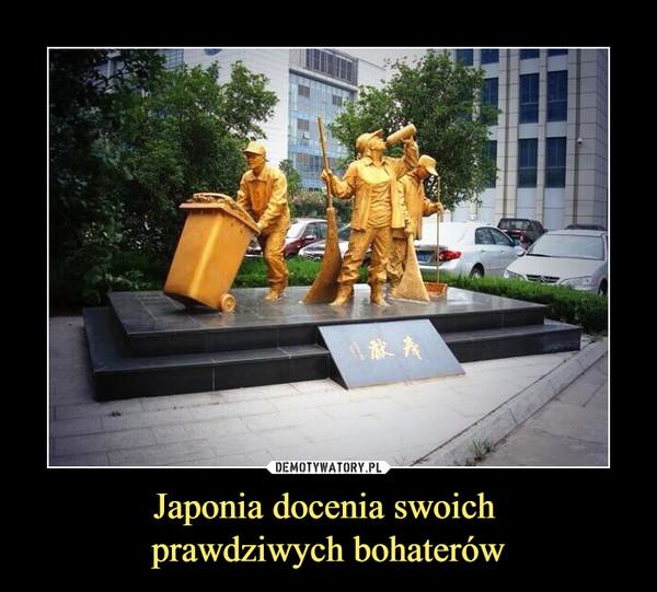 Japonia docenia swoich prawdziwych bohaterów –