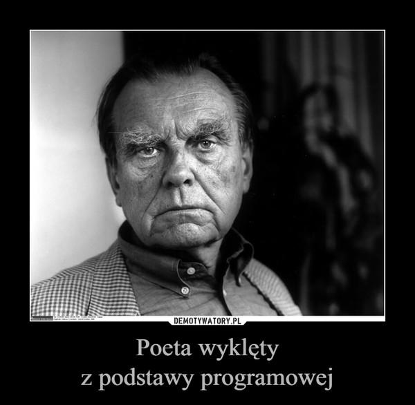 Poeta wyklętyz podstawy programowej –