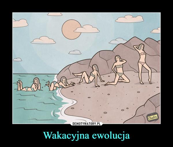 Wakacyjna ewolucja –