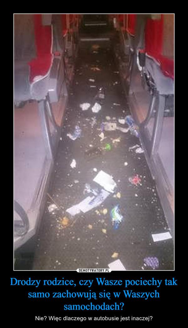Drodzy rodzice, czy Wasze pociechy tak samo zachowują się w Waszych samochodach? – Nie? Więc dlaczego w autobusie jest inaczej?