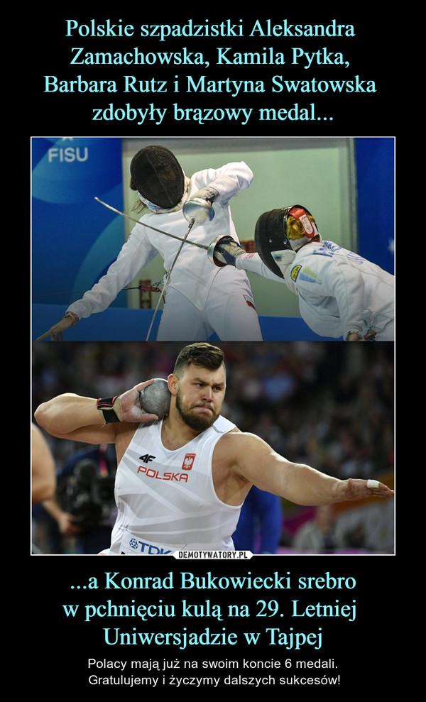 ...a Konrad Bukowiecki srebrow pchnięciu kulą na 29. Letniej Uniwersjadzie w Tajpej – Polacy mają już na swoim koncie 6 medali. Gratulujemy i życzymy dalszych sukcesów!
