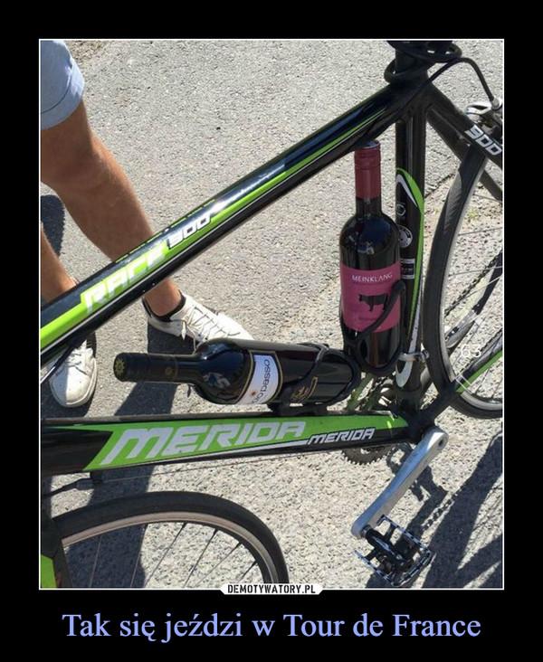 Tak się jeździ w Tour de France –
