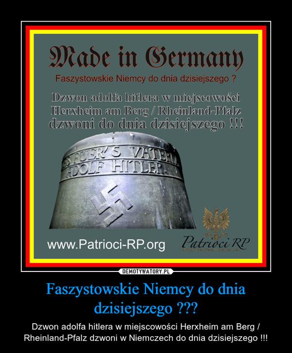 Faszystowskie Niemcy do dnia dzisiejszego ??? – Dzwon adolfa hitlera w miejscowości Herxheim am Berg / Rheinland-Pfalz dzwoni w Niemczech do dnia dzisiejszego !!!