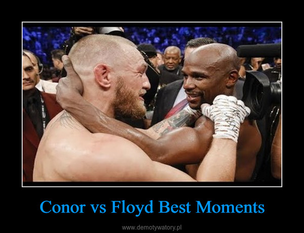 Conor vs Floyd Best Moments –