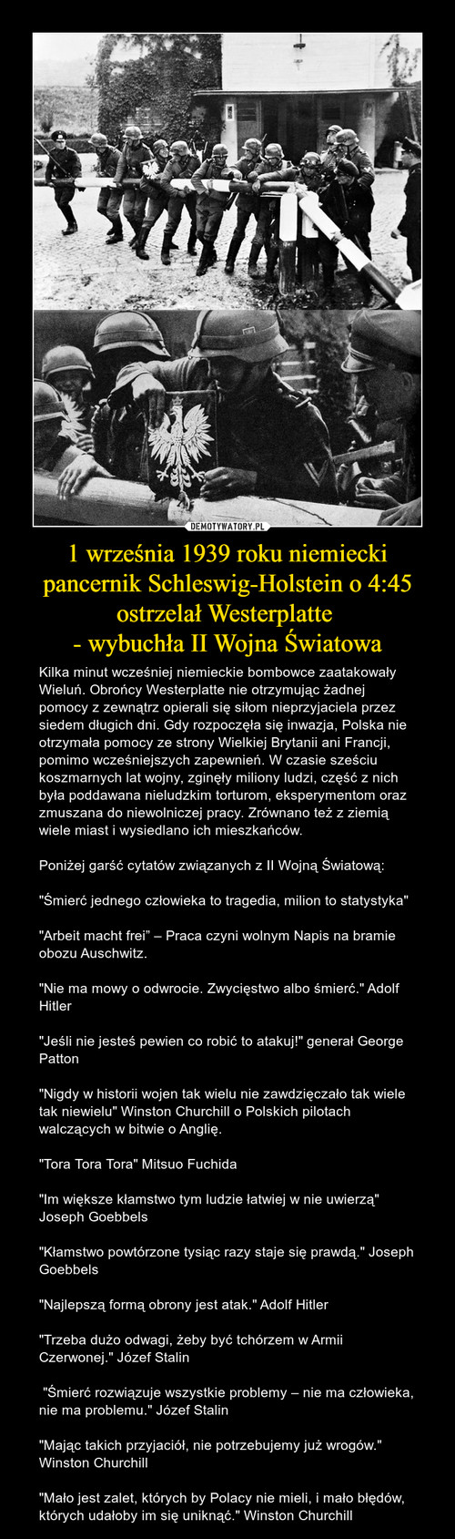 1 września 1939 roku niemiecki pancernik Schleswig-Holstein o 4:45 ostrzelał Westerplatte  - wybuchła II Wojna Światowa