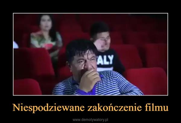 Niespodziewane zakończenie filmu –