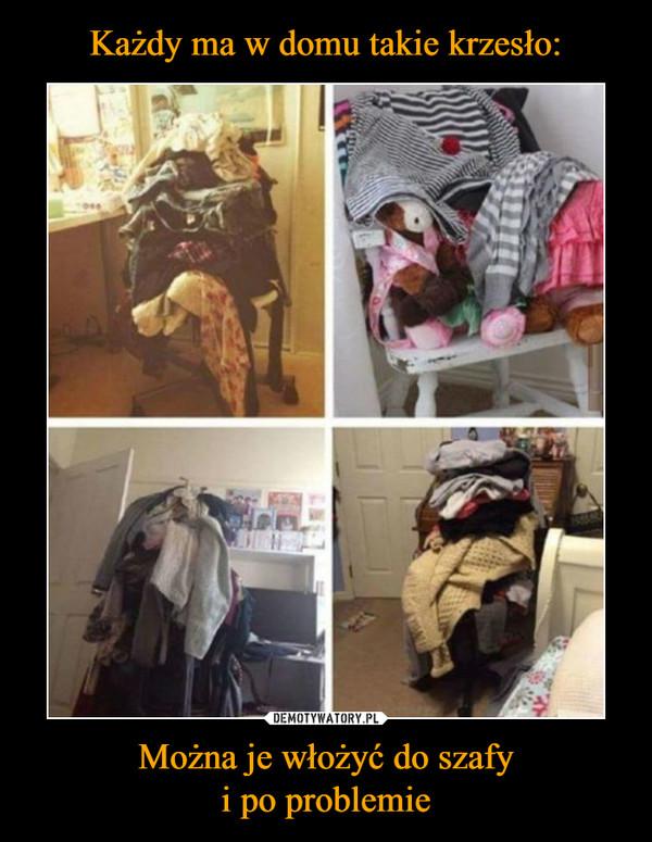 Można je włożyć do szafyi po problemie –