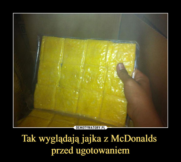 Tak wyglądają jajka z McDonalds przed ugotowaniem –