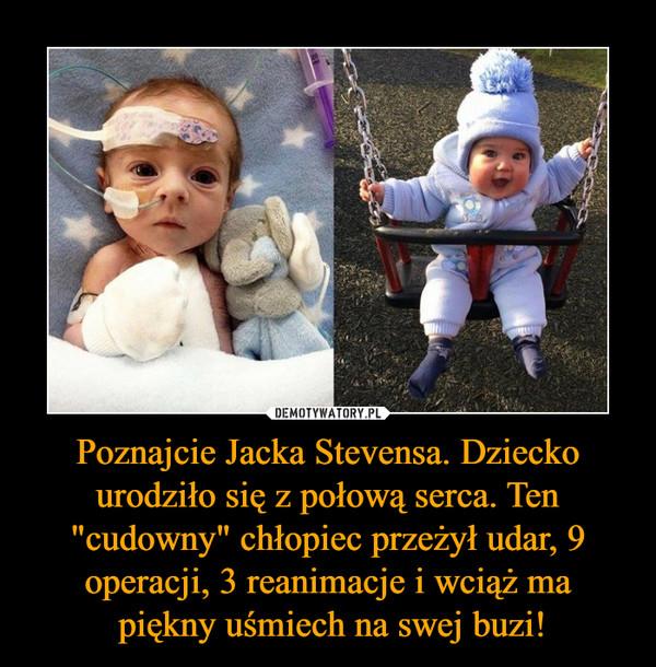 """Poznajcie Jacka Stevensa. Dziecko urodziło się z połową serca. Ten """"cudowny"""" chłopiec przeżył udar, 9 operacji, 3 reanimacje i wciąż ma piękny uśmiech na swej buzi! –"""