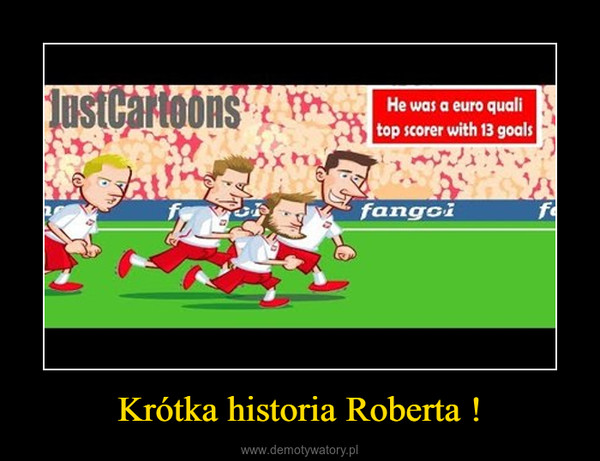 Krótka historia Roberta ! –