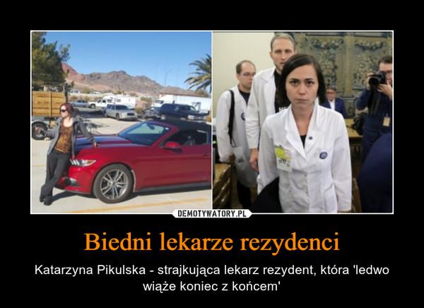 Biedni lekarze rezydenci – Katarzyna Pikulska - strajkująca lekarz rezydent, która 'ledwo wiąże koniec z końcem'