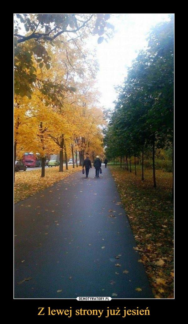 Z lewej strony już jesień –