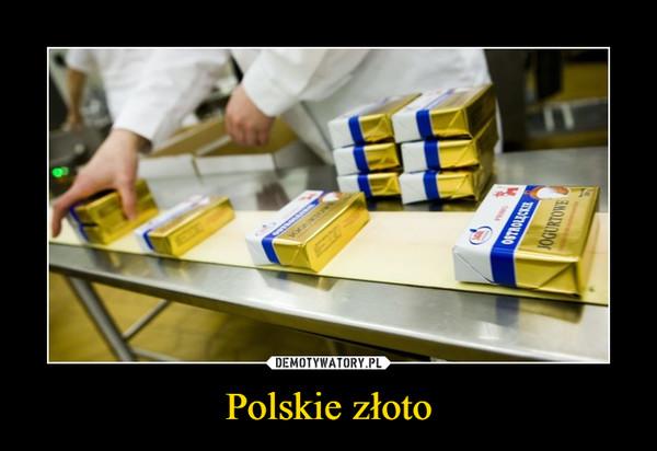 Polskie złoto –
