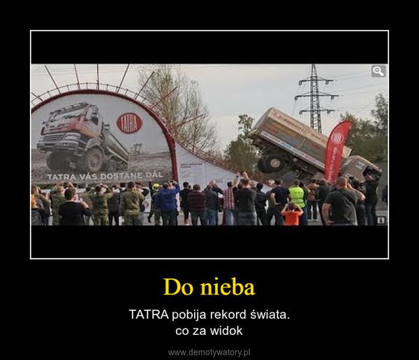 Do nieba – TATRA pobija rekord świata.co za widok