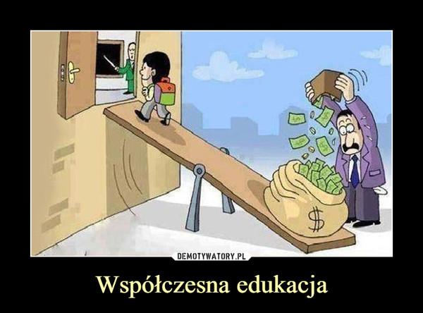 Współczesna edukacja –