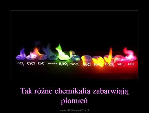 Tak różne chemikalia zabarwiają płomień –