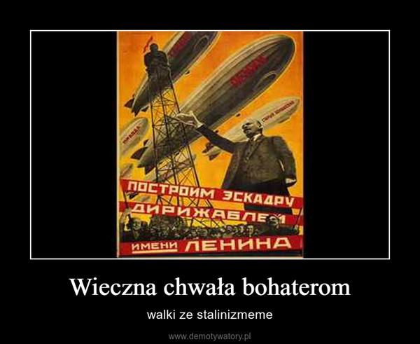 Wieczna chwała bohaterom – walki ze stalinizmeme