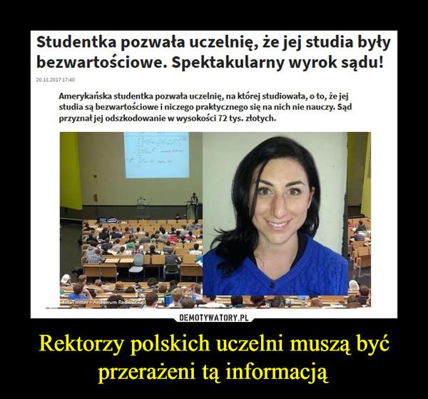 Rektorzy polskich uczelni muszą być przerażeni tą informacją –  Amerykańska studentka pozwała uczelnię, na której studiowała, o to, że jej studia są bezwartościowe i niczego praktycznego się na nich nie nauczy. Sąd przyznał jej odszkodowanie w wysokości, w przeliczeniu na złotówki, 72 tys. złotych