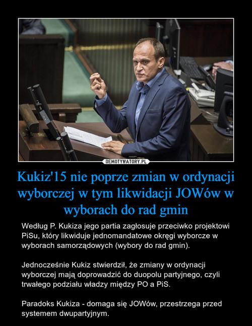 Kukiz'15 nie poprze zmian w ordynacji wyborczej w tym likwidacji JOWów w wyborach do rad gmin