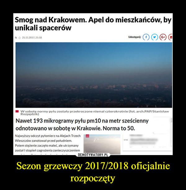 Sezon grzewczy 2017/2018 oficjalnie rozpoczęty –