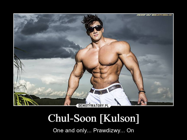 Chul-Soon [Kulson] – One and only... Prawdizwy... On