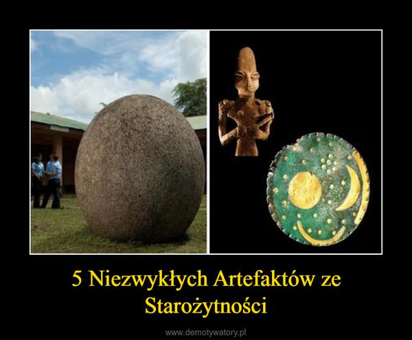 5 Niezwykłych Artefaktów ze Starożytności –