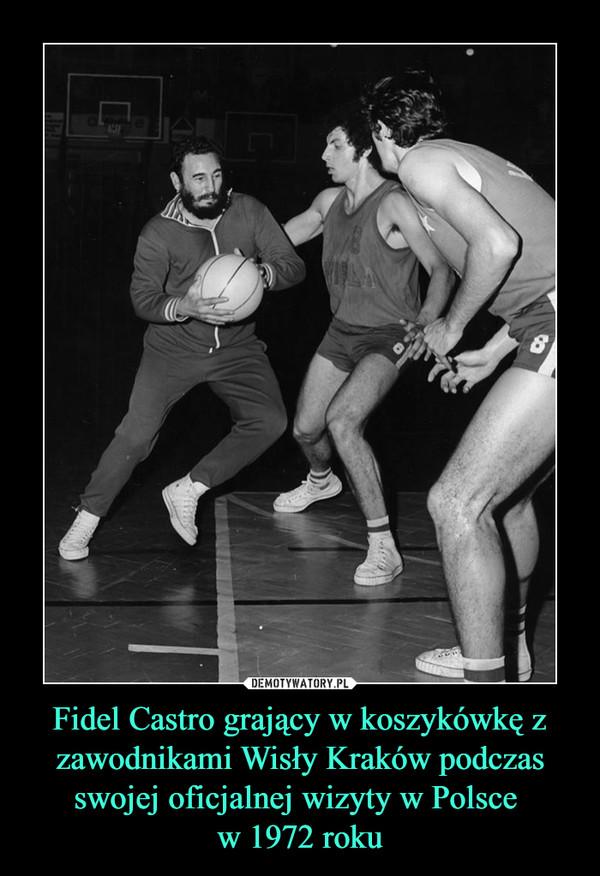 Fidel Castro grający w koszykówkę z zawodnikami Wisły Kraków podczas swojej oficjalnej wizyty w Polsce w 1972 roku –
