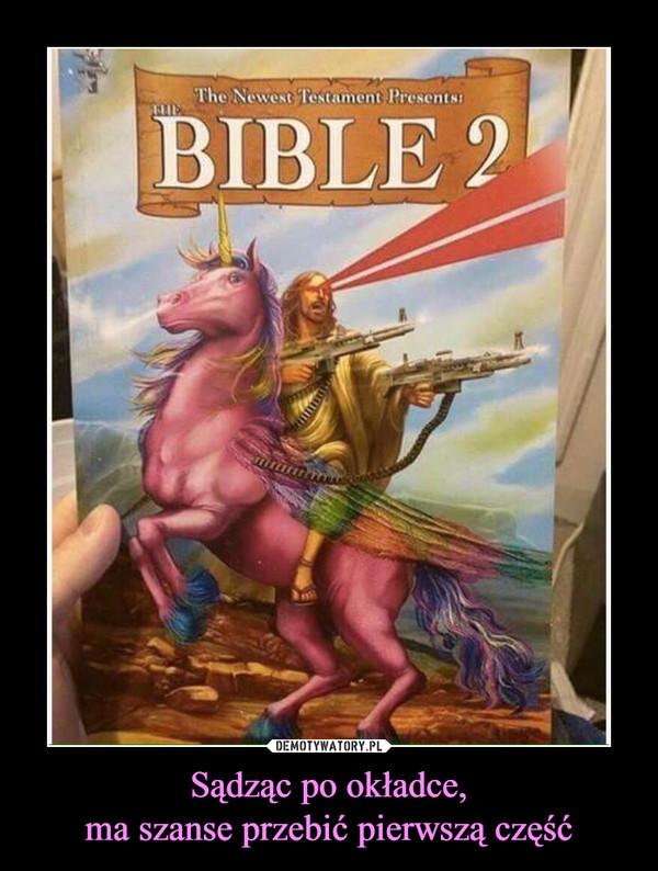 Sądząc po okładce,ma szanse przebić pierwszą część –  Bible 2